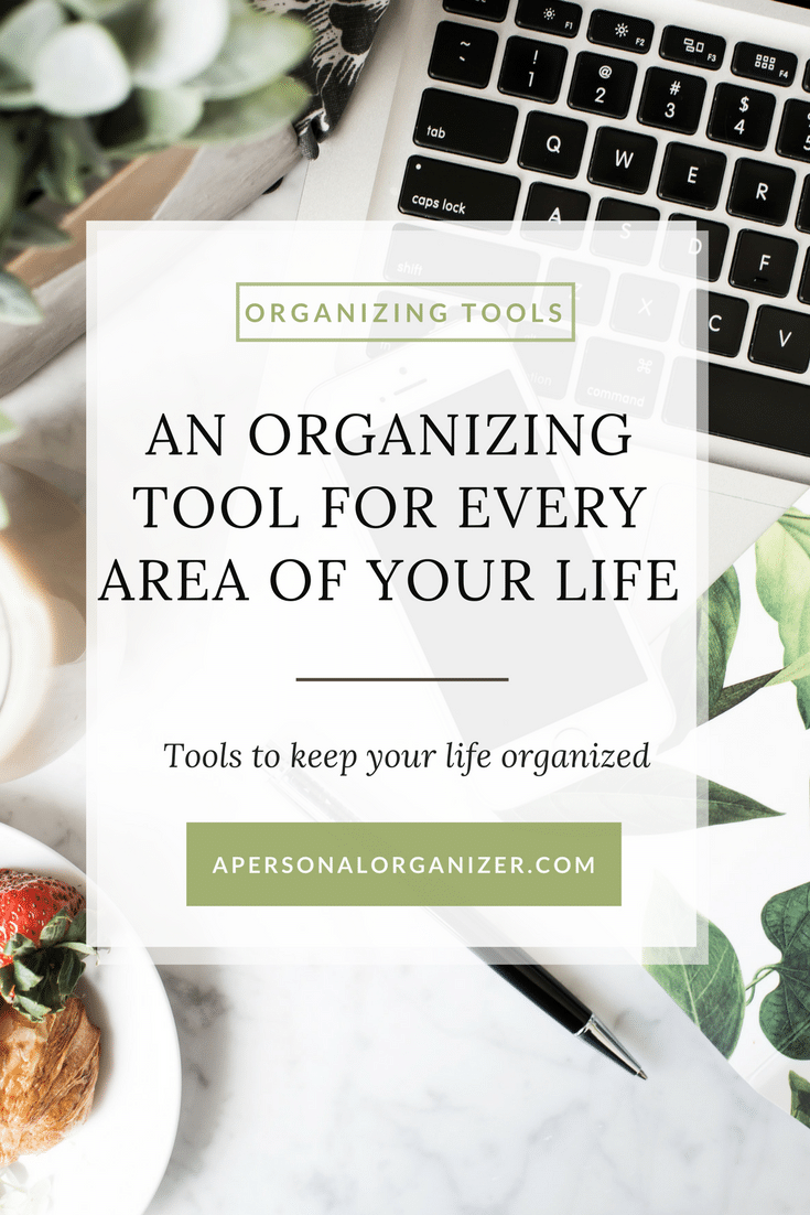 An organizing tool for every area of your life. Tools that help you keep your life organized.