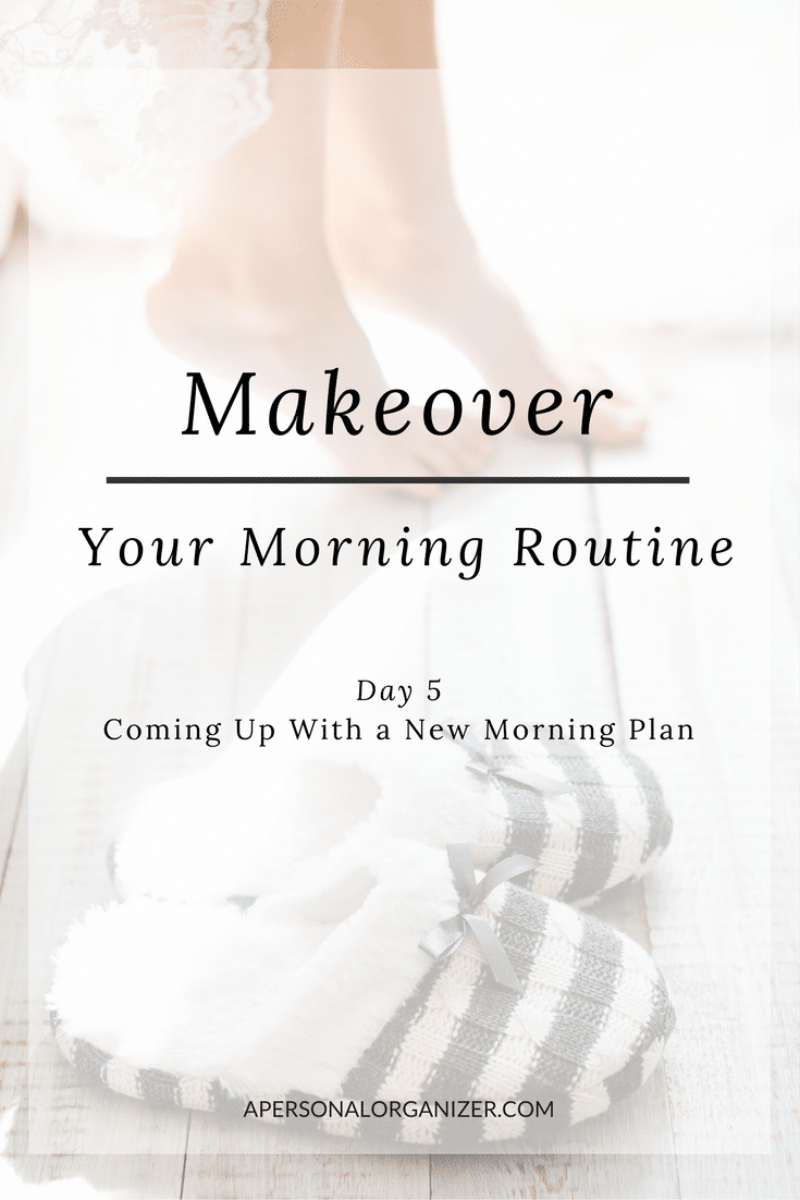Day 5 is here! Makeover your morning routine. Actionable tips and strategies you can use every day to make the most of your mornings.