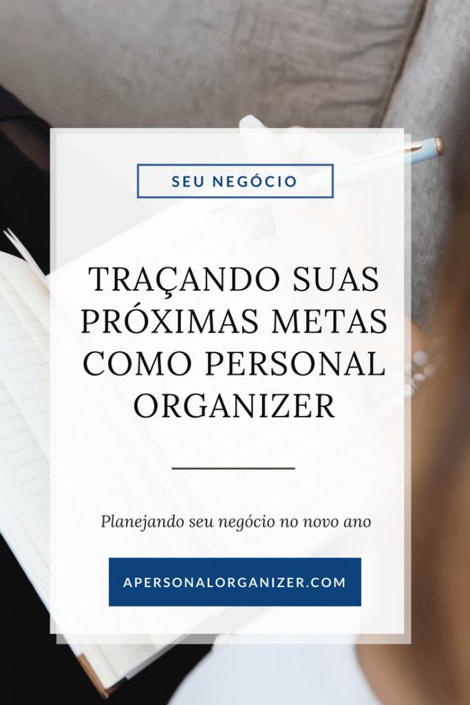 Traçando Suas Próximas Metas Como Personal Organizer.