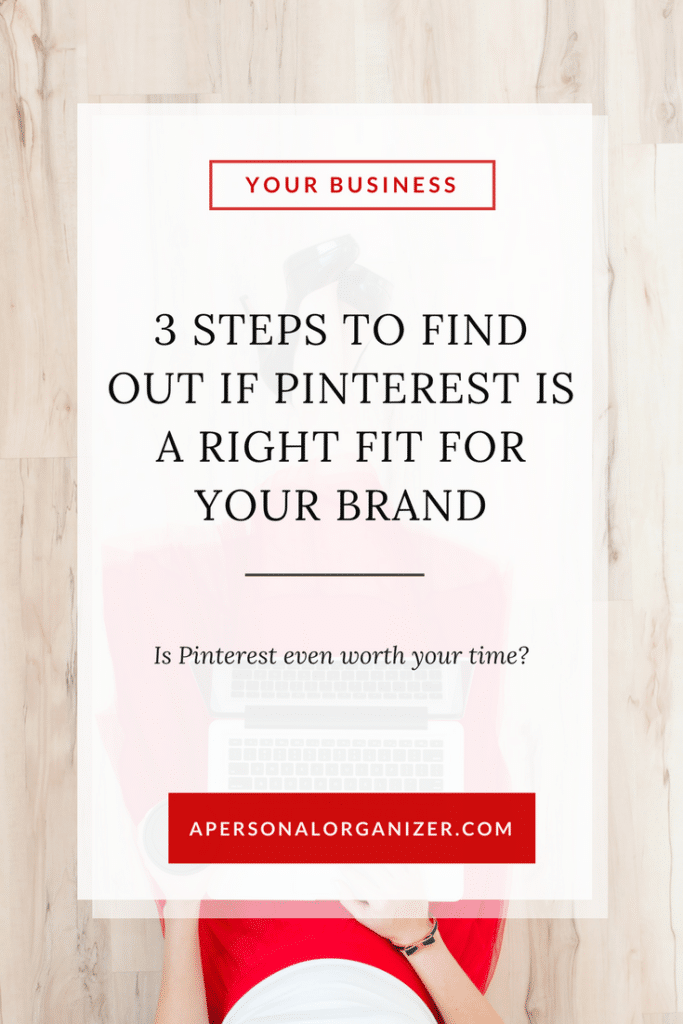 Blog image for post: 3 steps to find out if Pinterest is a good fit for your brand.