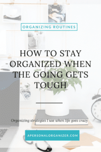 Organized When Going Gets Tough - A Personal Organizer