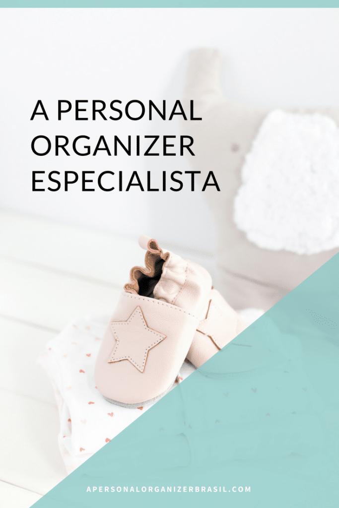 A Personal Organizer Especialista - Se tornar uma personal organizer especialista em determinado nicho é muito bom. No entanto, existem alguns pontos que devem ser pensados para que este tipo de serviço deslanche. Confira nossa série sobre o assunto.