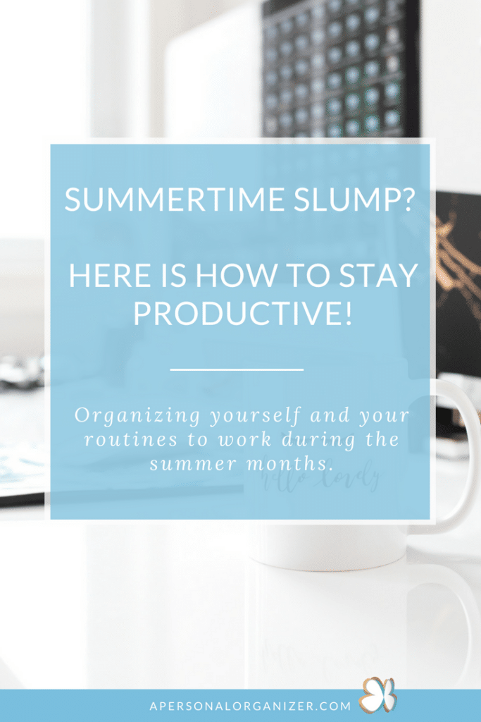How to stay productive during the summer. Organizing tips to enjoy the summer and get things done!