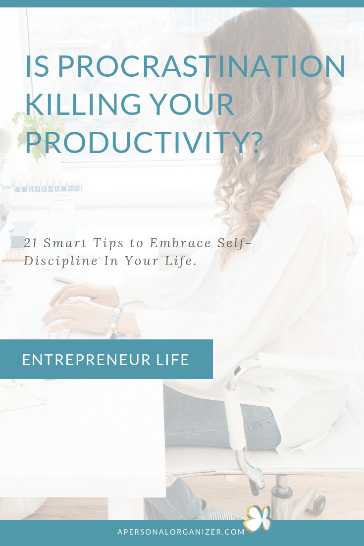 Is Procrastination Killing Your Productivity? 21 Smart Ways To Embrace Self-Discipline.