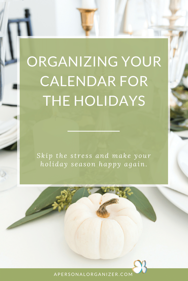 Organizing your calendar for the holidays.
