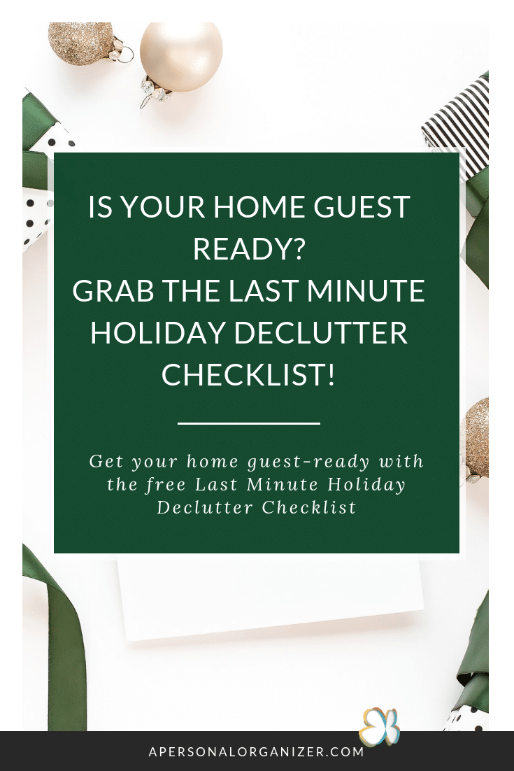 Did all that shopping, gift-wrapping and cooking leave you feeling a little short on time to get your home ready for the holidays? Don't fret! You can still get your home guest-ready with the free Last Minute Holiday Declutter checklist. #declutter #checklist #printable