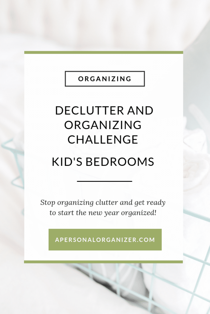 Declutter and Organizing the kids' rooms. - A Personal Organizer
