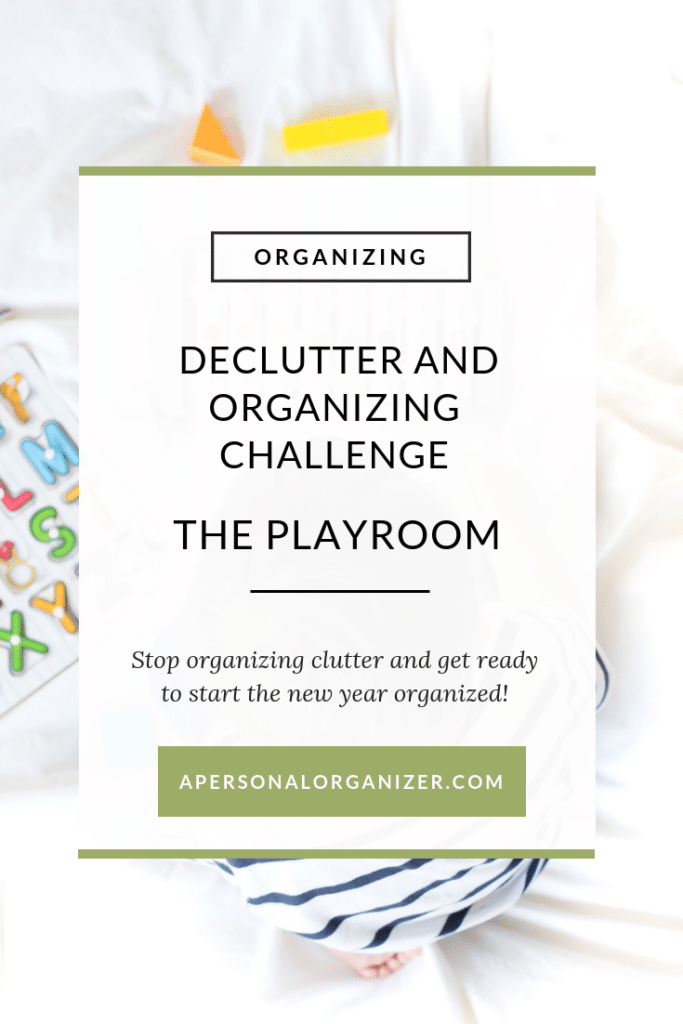 Welcome to Day 23 of the declutter and Organizing challenge! Today we are getting into the playroom. Playrooms can be one of the most challenging areas to keep clean and organized. Let me help you turn that around - A Personal Organizer