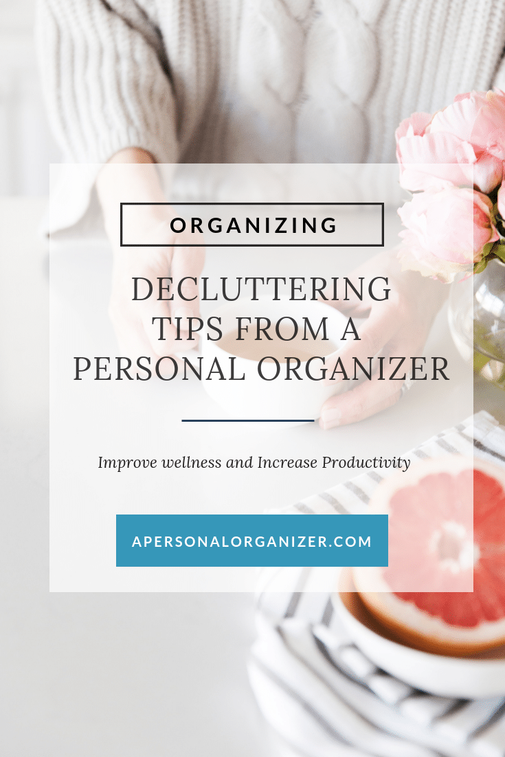 Pro tips from a personal organizer on how to declutter your home