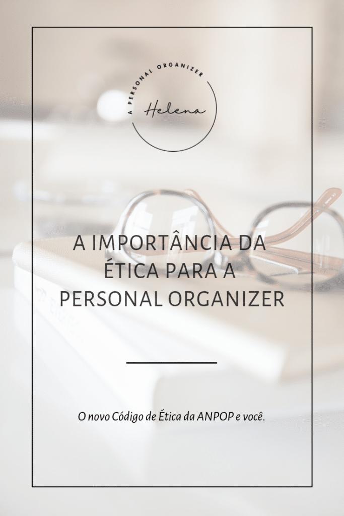 Você sabia que existe um código de ética e conduta a ser seguido como Personal Organizer? Descubra seus pontos principais e entenda porque ele é tão importante para seu trabalho!