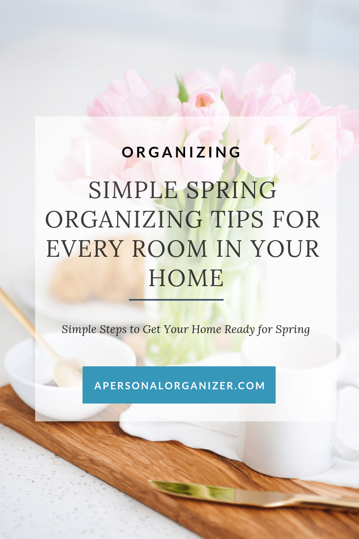 Simple Spring Organizing Tips for Every Room in Your Home from Helena Alkhas-A Personal Organizer