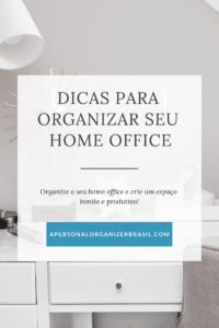 Está pensando em ter seu espaço para trabalhar? Descubra minhas dicas para organizar o Home Office em seu lar e conquistar um espaço bonito e produtivo! #personalorganizer #comoorganizar #homeoffice