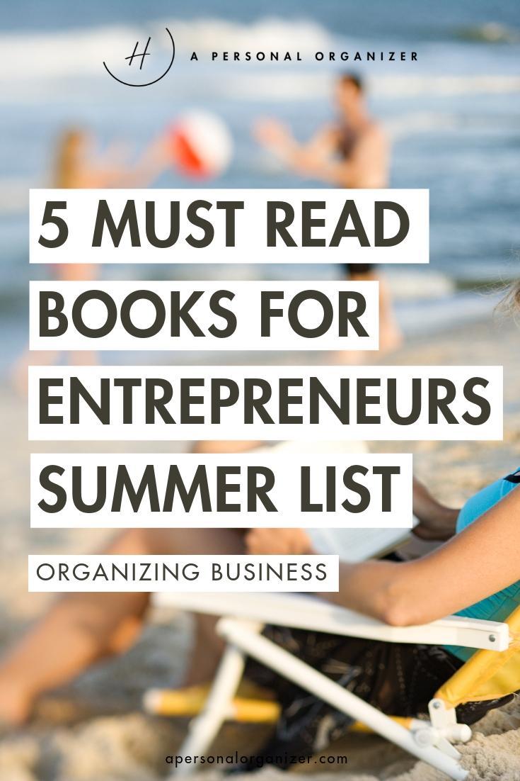 5 Must Read Books For Entrepreneurs - The Summer List.