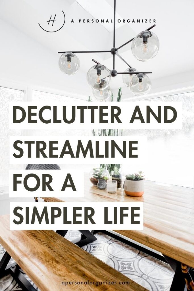 Declutter and streamline for a simpler life 2 - apersonalorganizer