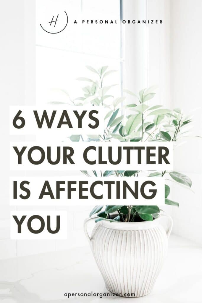 6 Ways your clutter is affecting you - apersonalorganizer