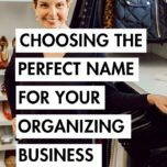 Choosing the perfect name for your organizing business