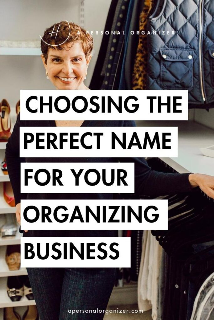 Choosing the perfect name for your organizing business.