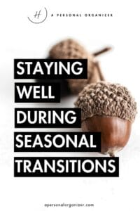 How to Avoid Overwhelm During Seasonal Transitions And Holidays