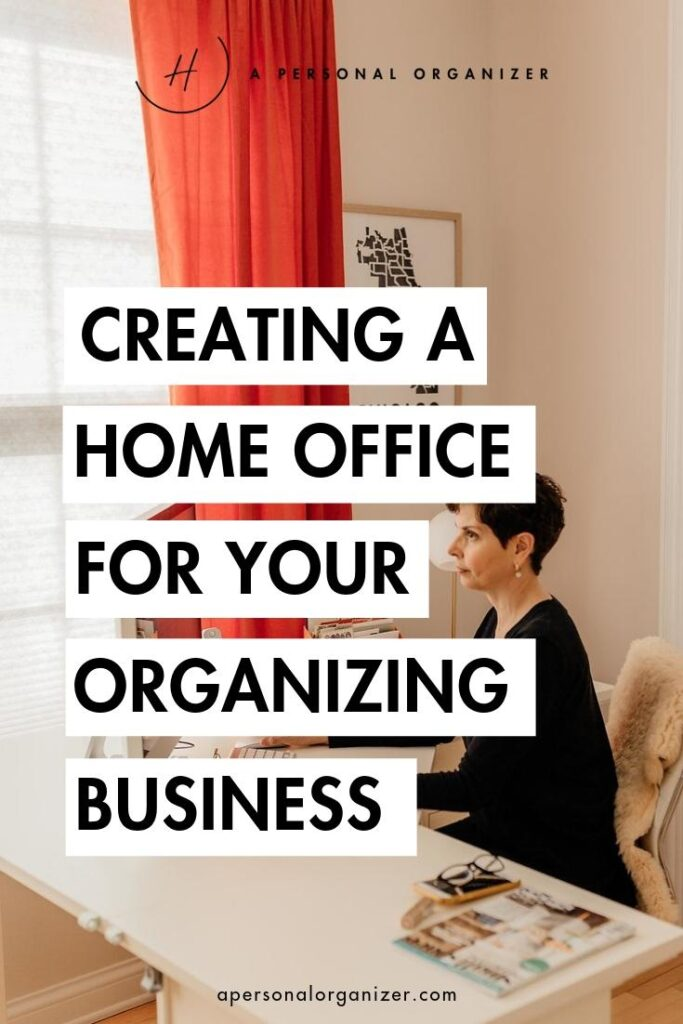 Creating a Home Office For Your Organizing Business.
