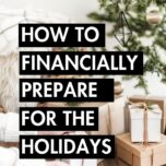Financially prepare for the holidays with these tips to organize your budget and enjoy a stress-free season! Don't let the holidays break your bank!
