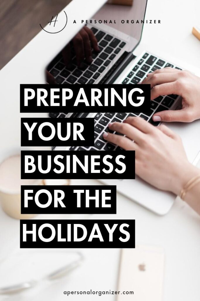 Preparing Your Business For The Holidays. Prepare your business for the holidays with these tips on how to get your business running on autopilot with tools, processes, and systems.