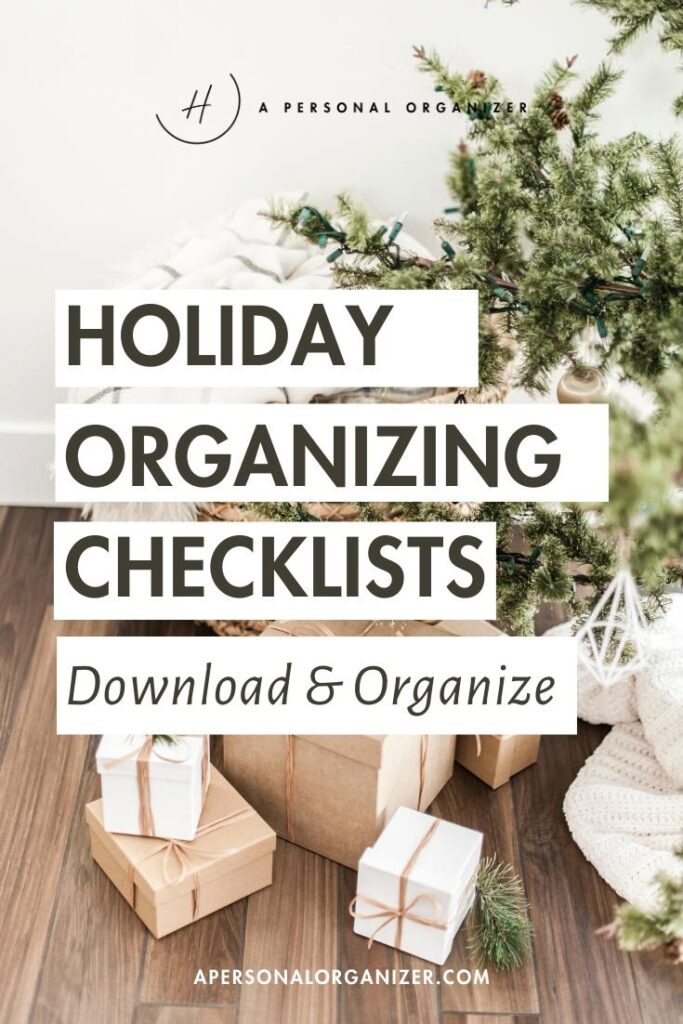 Download Our Holiday Organizing Checklist and Use These Tips To Get Ready For The Holiday.