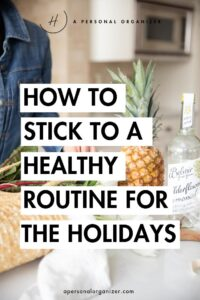 How to stick to a routine during the holidays. Our routines are like anchors that keep our minds peaceful and focused, or bodies rested, and our lives running smoothly. Here's how to stick to a routine during the holidays.