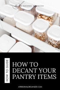 Breaking Down Larger Organizing Projects: How to decant pantry items.