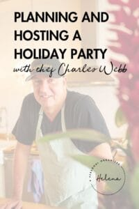 Planning And Hosting A Holiday Party With Chef Charles Webb.