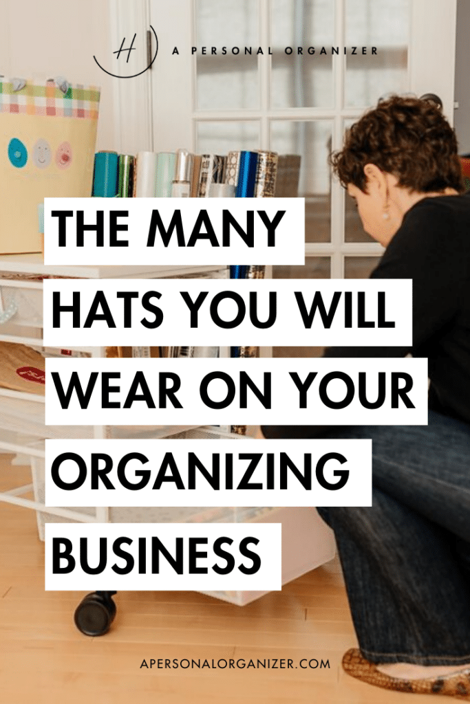 This week I share a list of the roles and the many hats you'll wear as you create your organizing business.