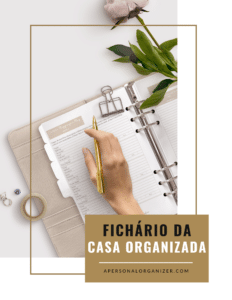 Fichário da Casa Organizada - Checklists de Organização da Rotina da Casa