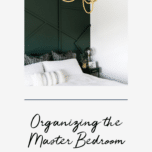 Organizing The Master Bedroom