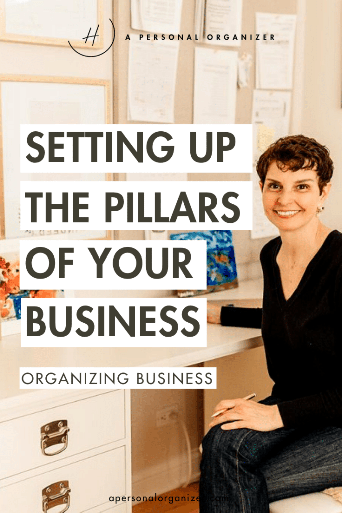 Setting Up the Pillars of Your Professional Organizing Business f