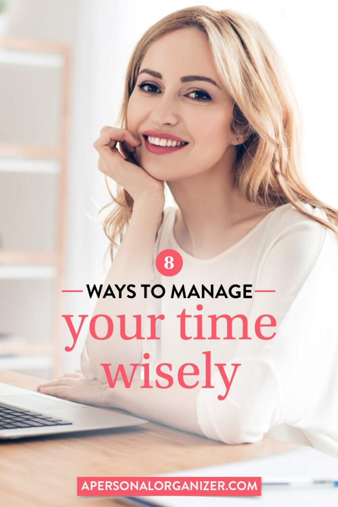 8 Ways to Help You Manage Your Time Wisely